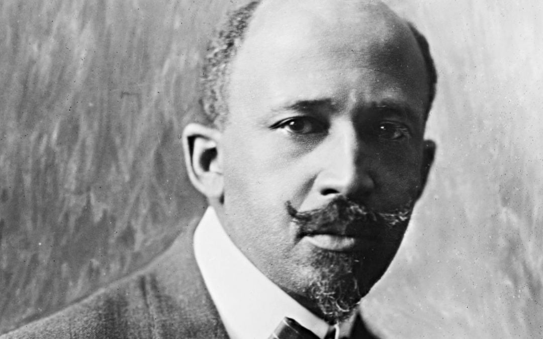 W.E.B. Du Bois – His Legacy of Racial Equality Lives On
