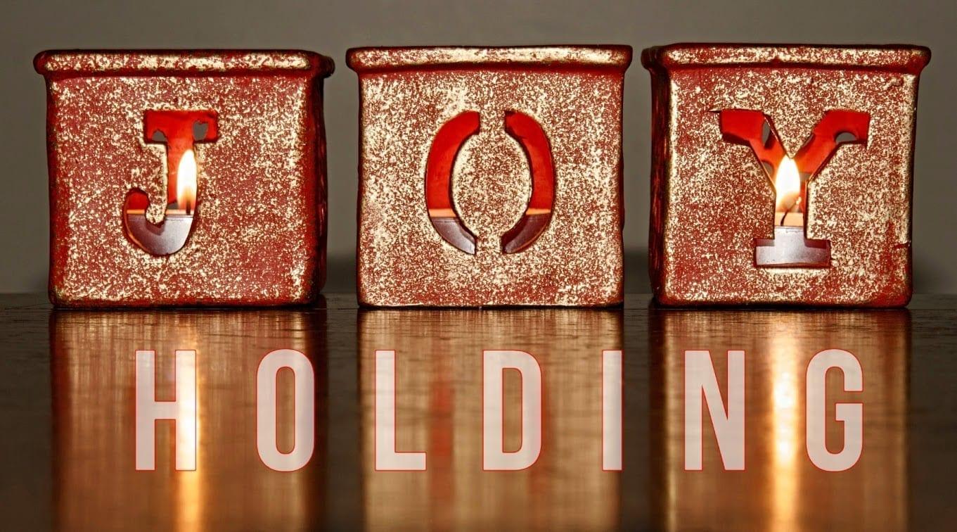 Advent Joy: Holding Joy