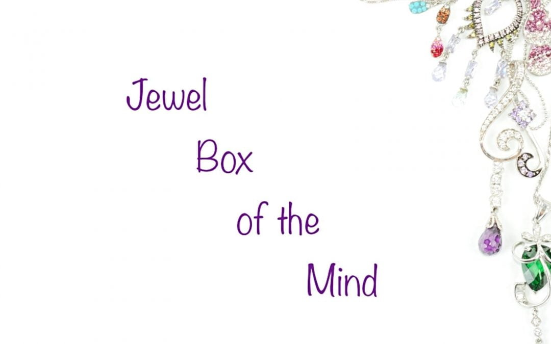 To Deal with Childhood Trauma, Create a Jewel Box of the Mind