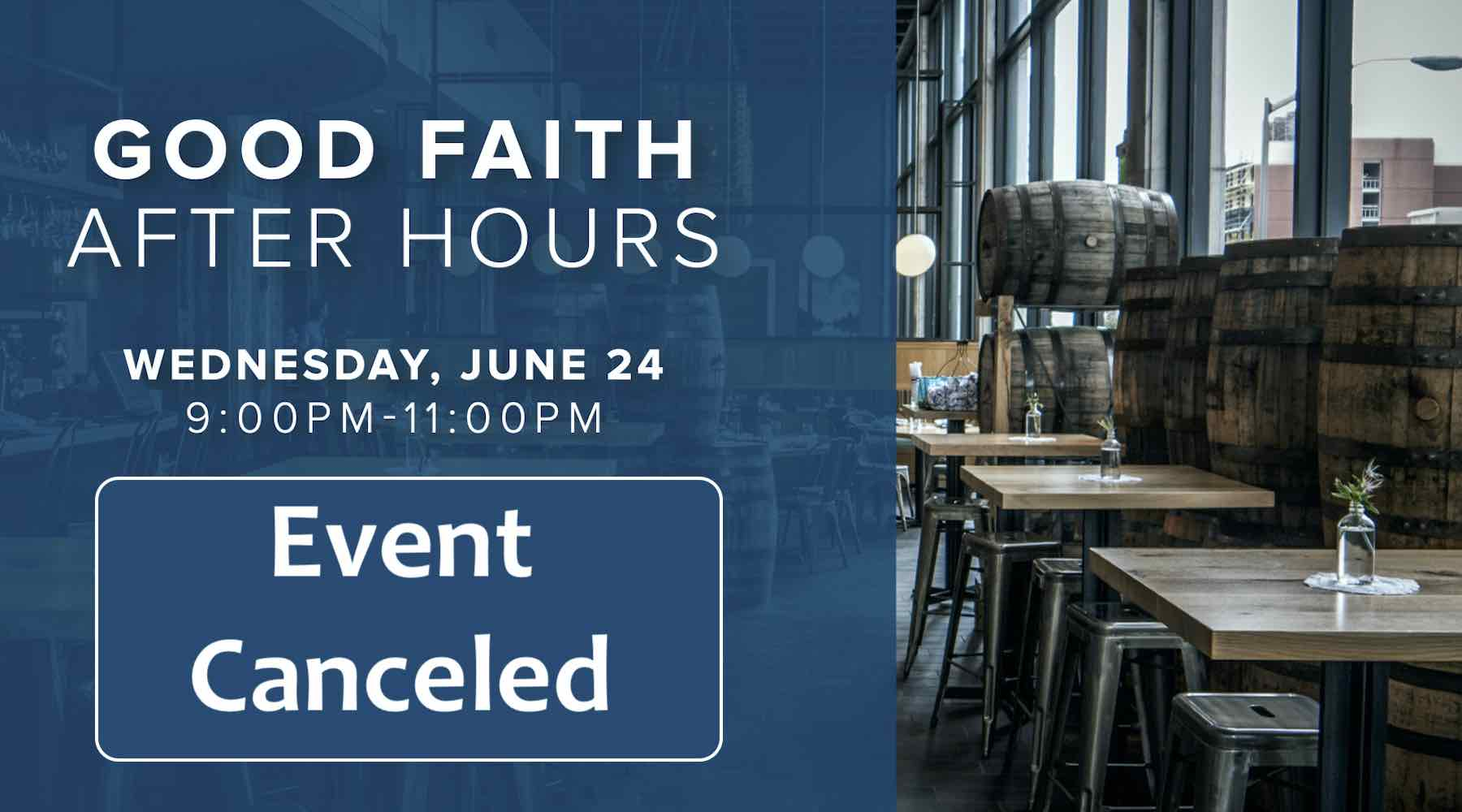'Good Faith After Hours' Event Canceled
