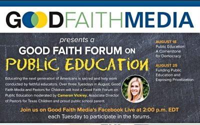 Good Faith Forum on Public Education on Aug. 18