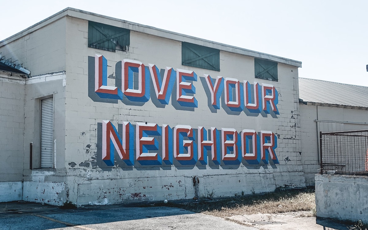 Why We Must Cultivate Neighborliness